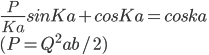 {\displaystyle \frac{P}{Ka}sinKa+cosKa=coska\\ (P=Q^2ab/2) }