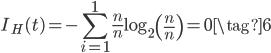 {\displaystyle I_H(t) = - \sum_{i=1}^1 \frac{n}{n} \log_2 \left(\frac{n}{n}\right) =0 \tag{6} }