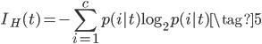 {\displaystyle I_H(t) = -\sum_{i=1}^c p(i|t) \log_2 p(i|t) \tag{5} }