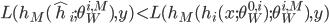{\displaystyle L(h_{M}(\hat{h}_{i};\theta^{i,M}_{W}), y) < L(h_{M}(h_{i}(x;\theta^{0,i}_{W});\theta^{i,M}_{W}), y) }
