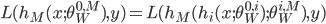 {\displaystyle L(h_{M}(x;\theta^{0,M}_{W}), y)=L(h_{M}(h_{i}(x;\theta^{0,i}_{W});\theta^{i,M}_{W}), y) }