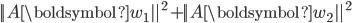 {\displaystyle  ||A \boldsymbol{w}_1||^2 + || A \boldsymbol{w}_2 ||^2 }