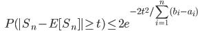 {\displaystyle \;\;\; P( | S_n - E [ S_n ] | \ge t) \le 2 e^{-2 t^2 / \sum_{i=1}^n (b_i - a_i) } }