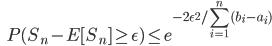 {\displaystyle \;\;\; P(S_n - E [ S_n ] \ge \epsilon) \le e^{-2 \epsilon^2 / \sum_{i=1}^n (b_i - a_i) } }