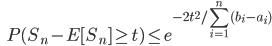 {\displaystyle \;\;\; P(S_n - E [ S_n ] \ge t) \le e^{-2 t^2 / \sum_{i=1}^n (b_i - a_i) } }