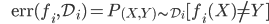 {\displaystyle \;\;\;\;\;\; \mathrm{err}(f_i,\mathcal{D}_i)= P_{(X,Y) \sim \mathcal{D}_i} [ f_i (X) \neq Y  ] }