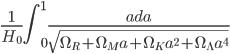 {\displaystyle \frac{1}{H_0}\int_0^1\frac{ada}{\sqrt{\Omega_R +\Omega_M a+\Omega_K a^2+\Omega_{\Lambda} a^4 }}}