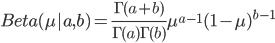 {\displaystyle Beta(\mu|a,b) = \frac{\Gamma(a+b)}{\Gamma(a)\Gamma(b)}\mu^{a-1}(1-\mu)^{b-1}}