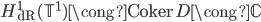 {\displaystyle H^1_{\rm dR}({\mathbb T}^1) \cong {\rm Coker}\ D \cong {\mathbb C}}