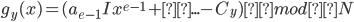 {\displaystyle g_y(x) = (a_{e-1}Ix^{e-1} + ... - C_y) mod N }