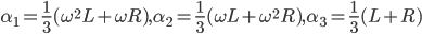 {\displaystyle\alpha_1=\frac13(\omega^2 L+\omega R),\alpha_2=\frac13(\omega L+\omega^2 R),\alpha_3=\frac13(L+R)}