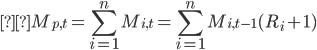 {\displaystyleM_{p,t}= \sum_{i=1}^{n} M_{i,t}= \sum_{i=1}^{n} M_{i,t-1}(R_i+1) }