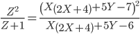 {\frac{Z^{2}}{Z+1} = \frac{\left(X \left(2 X + 4\right) + 5 Y - 7\right)^{2}}{X \left(2 X + 4\right) + 5 Y - 6}}