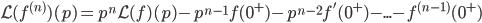 {mathcal {L}}(f^{(n)})(p)=p^{n}{mathcal {L}}(f)(p)-p^{n-1}f(0^+)-p^{n-2}f'(0^+)-...-f^{(n-1)}(0^+)