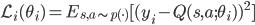 {\mathcal{L}_i(\theta_i) = E_{s,a \sim p(\cdot)}[(y_i - Q(s,a;\theta_i))^2]}