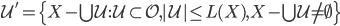 {\mathcal{U}' = \{ X-\bigcup\mathcal{U} : \mathcal{U} \subset \mathcal{O} , |\mathcal{U}| \leq L(X) , X-\bigcup\mathcal{U} \neq \emptyset \} }