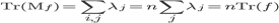 {\mathrm{Tr}(\mathrm{M}_f) = \sum_{i,j} \lambda_j = n\sum_j \lambda_j = n\mathrm{Tr}(f)}