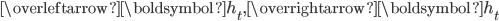 {\overleftarrow{\boldsymbol{h}}_t , \overrightarrow{\boldsymbol{h}}_t}
