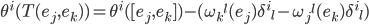 {\theta^i(T(e_j,e_k))=\theta^i([e_j,e_k]) - (\omega_k{}^l (e_j) \delta^i{}_l - \omega_j{}^l (e_k) \delta^i{}_l})