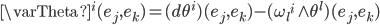 {\varTheta^i(e_j,e_k)=(d\theta^i )(e_j,e_k) -(\omega_l{}^i \wedge \theta^l)(e_j,e_k) }