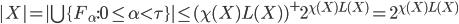 {|X| = | \bigcup \{ F_{\alpha } : 0 \leq \alpha \lt \tau \} | \leq (\chi (X)L(X))^+ 2^{\chi (X)L(X)} = 2^{\chi (X)L(X)} }