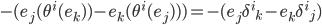 {-(e_j(\theta^i(e_k))-e_k(\theta^i(e_j)))=-(e_j \delta^i{}_k-e_k \delta^i{}_j)}