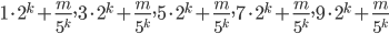 {1\cdot 2^k+\frac{m}{5^k},3\cdot 2^k+\frac{m}{5^k},5\cdot 2^k+\frac{m}{5^k},7\cdot 2^k+\frac{m}{5^k},9\cdot 2^k+\frac{m}{5^k}}