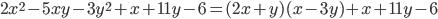 {2x^2-5xy-3y^2+x+11y-6=(2x+y)(x-3y)+x+11y-6}