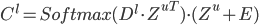 {C^l = Softmax(D^l \cdot {Z^u}^T) \cdot (Z^u + E)}