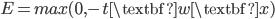 {E=max(0, -t\textbf{w}\textbf{x})}