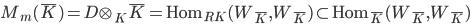 {M_m(\overline{K}) = D \otimes_K \overline{K} = \mathrm{Hom}_{R_\overline{K}}(W_{\overline{K}},W_{\overline{K}}) \subset \mathrm{Hom}_{\overline{K}}(W_{\overline{K}},W_{\overline{K}})}