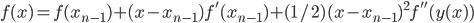 {f(x) = f(x_{n-1}) + (x- x_{n-1})f'(x_{n-1}) + (1/2)(x-x_{n-1})^2f''(y(x))}