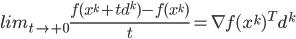 {lim_{t\rightarrow +0} \displaystyle \frac{f(x^{k} +t d^k) - f(x^{k})}{t} = \nabla f(x^k)^T d^k}