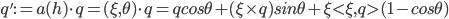 {q':= a(h) \cdot q = (\xi,\theta) \cdot q = qcos\theta + (\xi \times q)sin\theta + \xi \lt \xi,q \gt (1 - cos\theta)}