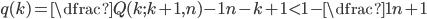 {q(k)=\dfrac{Q(k;k+1,n)-1}{n-k}+1<1-\dfrac1{n+1}}