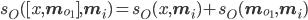 {s_O([x, {\bf m}_{o_1}], {\bf m}_i) = s_O(x, {\bf m}_i) + s_O({\bf m}_{o_1}, {\bf m}_i)}