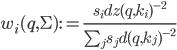 {w_i(q,\Sigma) := \frac{s_i dz(q,k_i)^{-2}}{\sum_j s_j d(q,k_j)^{-2}}}
