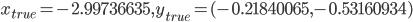 {x_{true} = -2.99736635, y_{true} = (-0.21840065, -0.53160934)}