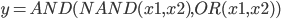 {y=AND(NAND(x1,x2), OR(x1,x2))}