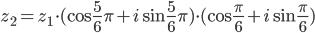 {z_2}={z_1}\cdot(\cos\frac{5}{6}\pi+i\sin\frac{5}{6}\pi)\cdot(\cos\frac{\pi}{6}+i\sin\frac{\pi}{6})