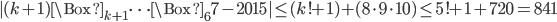 |(k+1)\Box_{k+1}\cdots\Box_67-2015|\leq (k!+1)+(8\cdot9\cdot10)\leq 5!+1+720=841