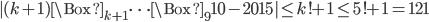 |(k+1)\Box_{k+1}\cdots\Box_910-2015|\leq k!+1\leq 5!+1=121