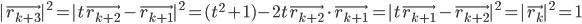 |\vec{r_{k+3}}|^2=|t\vec{r_{k+2}}-\vec{r_{k+1}}|^2=(t^2+1)-2t\vec{r_{k+2}}\cdot\vec{r_{k+1}}=|t\vec{r_{k+1}}-\vec{r_{k+2}}|^2=|\vec{r_k}|^2=1