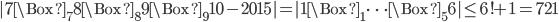 |7\Box_78\Box_89\Box_910-2015|=|1\Box_1\cdots\Box_56|\leq 6!+1=721