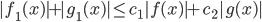 |f_1(x)| + |g_1(x)| \leq c_1 |f(x)| + c_2 |g(x)|