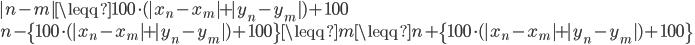 |n-m| \leqq 100 \cdot (|x_n-x_m| + |y_n-y_m|) + 100 \\ n - \{ 100 \cdot (|x_n-x_m| + |y_n-y_m|) + 100 \} \leqq m \leqq n + \{ 100 \cdot (|x_n-x_m| + |y_n-y_m|) + 100 \}