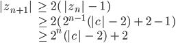  z_{n+1}  \\;\\;\\geq \\;2(\\, z_n \\,-\\;1\\,) \\\\ \\hspace{52} \\geq \\,2(\\,\\,2^{n-1}\\,( c \\,-\\;2)\\,+\\,2\\,-\\,1\\,)   \\\\  \\hspace{52}\\geq \\,2^{n}\\,( c \\,-\\;2)\\,+\\,2