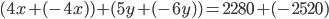 (4x+(-4x))+(5y+(-6y))=2280+(-2520)
