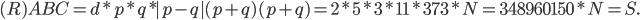 (R) ABC=d *p*q*|p-q|(p+q)(p + q )=2* 5 *3 *11*373*N=348960150*N=S.