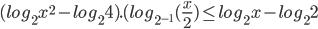 (log_2 x^2-log_24).(log_{2^{-1}}(\frac{x}{2})\leq log_2x-log_22